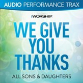 We Give You Thanks [Original Key With Background Vocals] [Music Download]