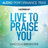 Live to Praise You (Audio Performance Trax) [Audio Performance Trax] [Music Download]