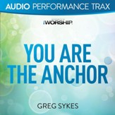 You Are the Anchor [High Key without Background Vocals] [Music Download]