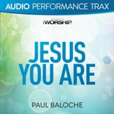 Jesus You Are [Audio Performance Trax] [Music Download]