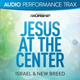 Jesus At the Center [Original Key with Background Vocals] [Music Download]