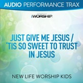 Just Give Me Jesus/'Tis So Sweet to Trust In Jesus (feat. Jared Anderson) [Audio Performance Trax] [Music Download]