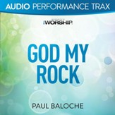 God My Rock [Audio Performance Trax] [Music Download]
