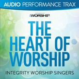 The Heart of Worship [Audio Performance Trax] [Music Download]