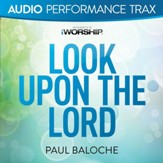 Look Upon the Lord [Audio Performance Trax] [Music Download]