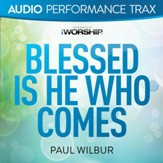 Blessed Is He Who Comes [Low Key Trax without Background Vocals] [Music Download]