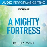 A Mighty Fortress [Audio Performance Trax] [Music Download]