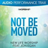 Not Be Moved [Audio Performance Trax] [Music Download]