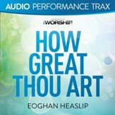 How Great Thou Art [Audio Performance Trax] [Music Download]
