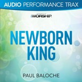 Newborn King [Audio Performance Trax] [Music Download]