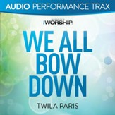 We All Bow Down [Audio Performance Trax] [Music Download]