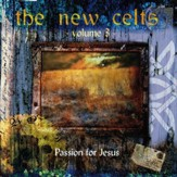 The New Celts - Passion For Jesus, Vol. 3 [Music Download]