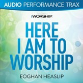 Here I Am to Worship [Original Key without Background Vocals] [Music Download]