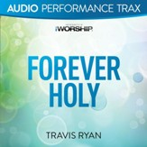 Forever Holy [Original Key Without Background Vocals] [Music Download]