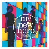 My New Hero [Music Download]