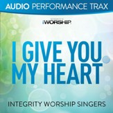 I Give You My Heart [Audio Performance Trax] [Music Download]