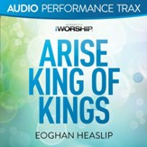 Arise King of Kings [Low Key Without Background Vocals] [Music Download]
