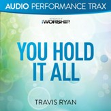 You Hold It All [Audio Performance Trax] [Music Download]