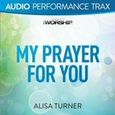 My Prayer for You [Performance Trax] [Music Download]