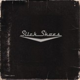Slick Shoes [Music Download]