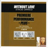 Without Love (Premiere Performance Plus Track) [Music Download]