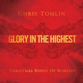 Glory In The Highest: Christmas Songs Of Worship [Music Download]