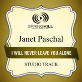 I Will Never Leave You Alone (Medium Key Performance Track With Background Vocals) [Music Download]