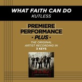 What Faith Can Do (Medium Key Performance Track With Background Vocals) [Music Download]