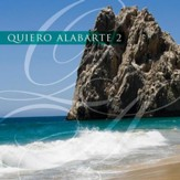 Quiero Alabarte 2 [Music Download]