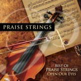 Best Of Praise Strings: Open Our Eyes [Music Download]