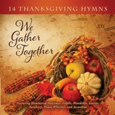 We Gather Together: 14 Thanksgiving Hymns [Music Download]