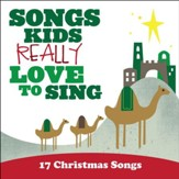 Songs Kids Really Love to Sing: 17 Christmas Songs [Music Download]