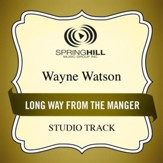 Long Way from the Manger [Music Download]