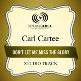Don't Let Me Miss the Glory (High Key Performance Track Without Background Vocals) [Music Download]