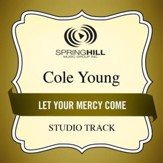 Let Your Mercy Come (Studio Track) [Music Download]