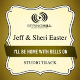 I'll Be Home With Bells On (Medium Key Performance Track Without Background Vocals) [Music Download]