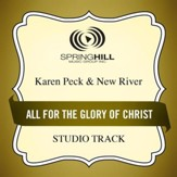 All for the Glory of Christ (Medium Key Performance Track With Background Vocals) [Music Download]