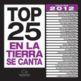 Top 25 en la Tierra Se Canta Edicion 2012 [Music Download]