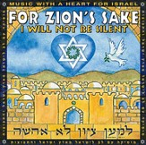 For Zion's Sake, I Will Not Be Silent