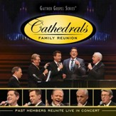 Cathedrals Family Reunion: Past Members Reunite Live In Concert, Live [Music Download]