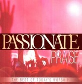 Passionate Praise: The Best of Today's Worship, CD
