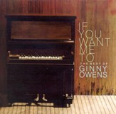 If You Want Me To: The Best of Ginny Owens, Compact Disc [CD]