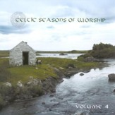 Celtic Seasons of Worship, Volume 4, Compact Disc [CD]
