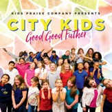 City Kids: Good Good Father