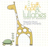 Faith, Hope & Lullabies: Songs of Worship