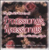 The World's Best Loved Processionals, Recessionals, and Other Wedding Music