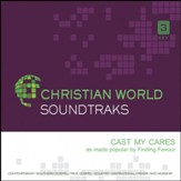 Cast My Cares, Accompaniment Track