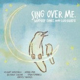Sing Over Me: Worship Songs and Lullabies, Compact Disc [CD]