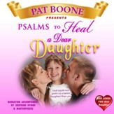 Pat Boone Presents Psalms to Heal a Dear Daughter