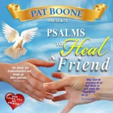 Pat Boone Presents Psalms to Heal a Friend